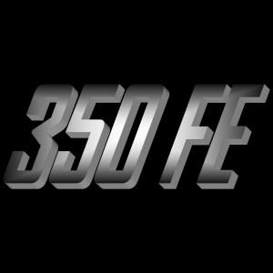 - 350 FE - PIECE NEUVE